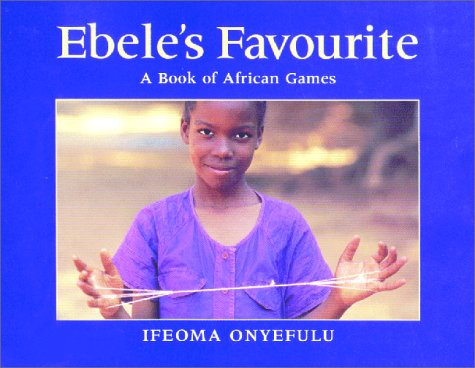 9780711214712: Ebele's Favourite: A Book of African Games