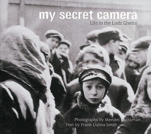 9780711214774: My Secret Camera: Life in the Lodz Ghetto