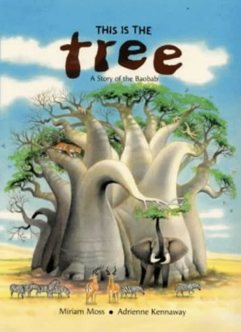 This is the Tree: A Story of the Baobab: Moss, Miriam