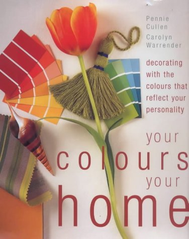 9780711216273: Your Colors, Your Home: Decorating With the Colors That Reflect Your Personality