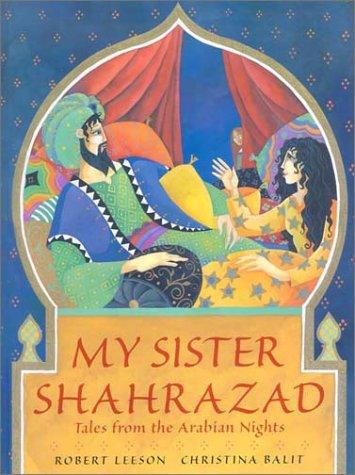 My Sister Shahrazad: Tales from the Arabian Nights: Leeson, Robert