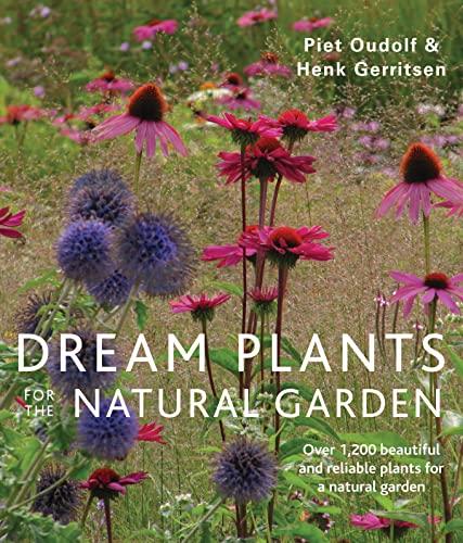Dream Plants for the Natural Garden: Gerritsen, Henk; Oudolf, Piet