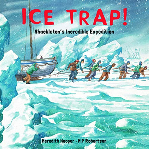 9780711217447: Ice Trap!: Shackleton's Incredible Expedition