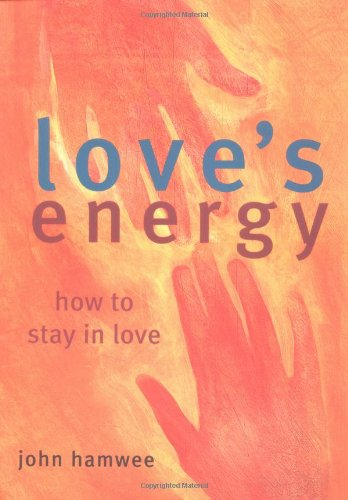 9780711217829: Love's Energy: How to Stay in Love