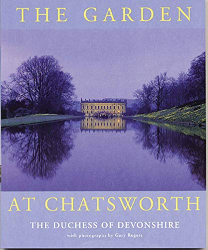9780711218376: The Garden at Chatsworth: The Duchess of Devonshire