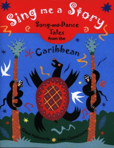 9780711218505: Sing Me a Story!: Song and Dance Tales from the Caribbean: Song and Dance Stories from the Caribbean