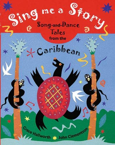 9780711218512: Sing Me a Story!: Song and Dance Tales from the Caribbean: Song and Dance Stories from the Caribbean