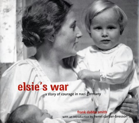 9780711218611: Elsie's War: A Story of Courage in Nazi Germany