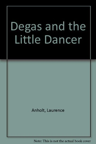 9780711219694: Degas and the Little Dancer