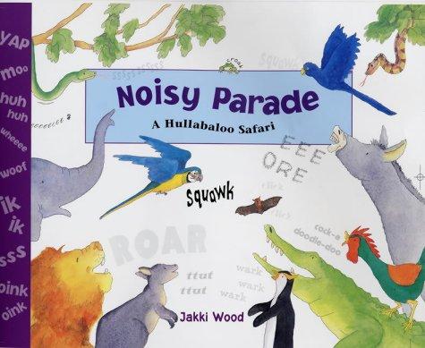 9780711219908: Noisy Parade: A Hullabaloo Safari