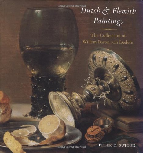 Dutch and Flemish Paintings: Sutton, Peter C.