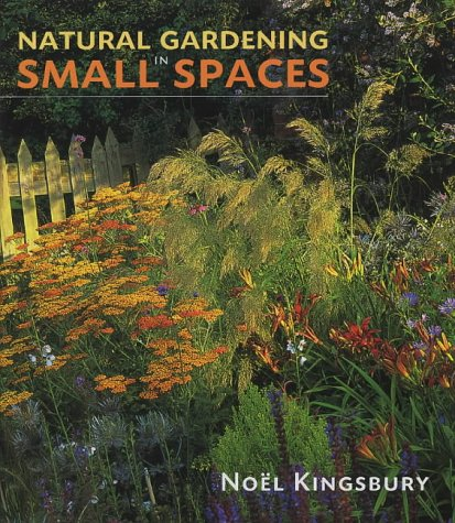 9780711220157: Natural Gardening in Small Spaces