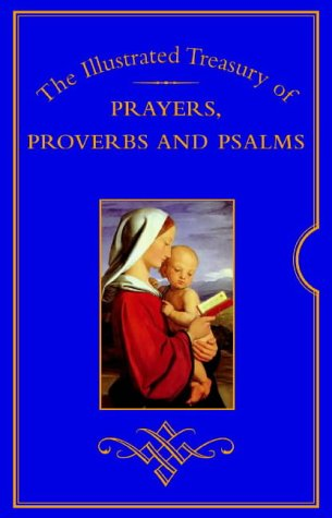 9780711220232: The Illustrated Treasury of Prayers, Proverbs and Psalms
