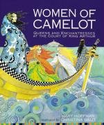 9780711220485: Women of Camelot: Queens and Enchantresses at the Court of King Arthur