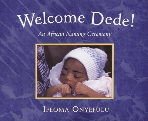9780711220492: Welcome Dede: An African Baby's Naming Ceremony