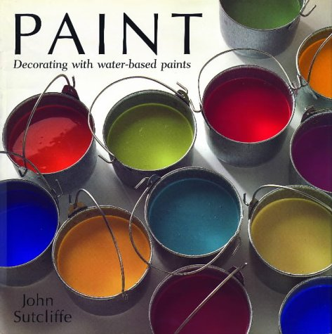Paint: Decorating with Water-based Paints: John Sutcliffe