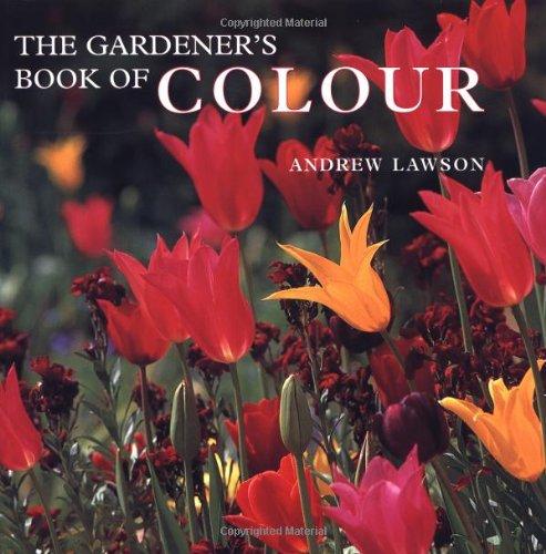 9780711220546: The Gardener's Book of Colour