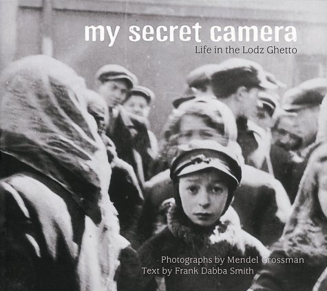 9780711221192: My Secret Camera: Life in the Lodz Ghetto
