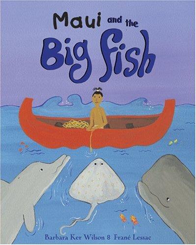 Maui And The Big Fish: A Polynesian: Wilson, Barbara Ker