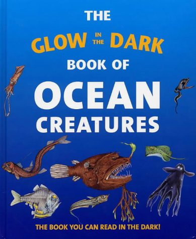 9780711222540: The Glow in the Dark Book of Ocean Creatures