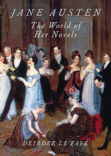 9780711222786: Jane Austen: The World of Her Novels