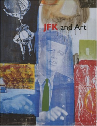 JFK and Art: Kenneth E. Silver~Cynthia