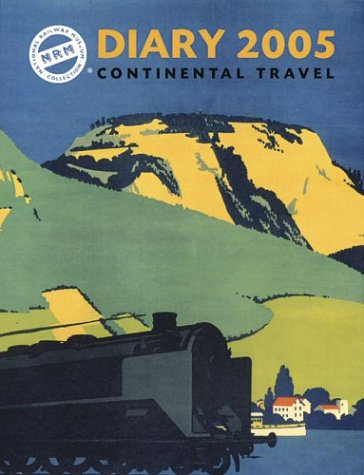 9780711223486: The National Railway Museum Diary 2005: Continental Travel
