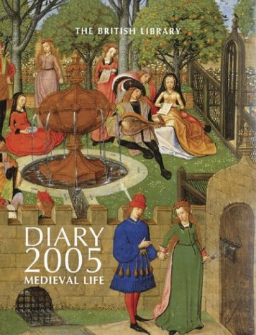 The British Library Diary 2005: Medieval Life (0711223491) by British Library
