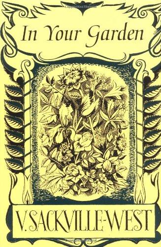 In Your Garden: Sackville-West, Vita