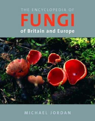 The The Encyclopedia of Fungi of Britain... (9780711223790) by Michael Jordan