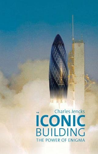 The Iconic Building: The Power of Enigma. Charles Jencks: Jencks, Charles