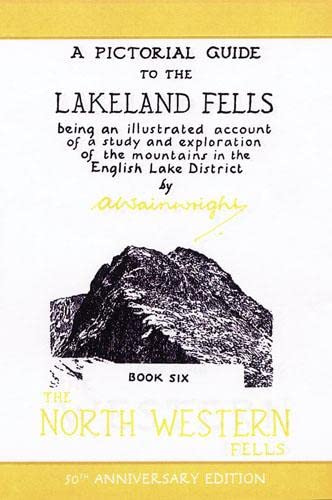 9780711224599: Wainwright Pictoral Guides, Book 6: N.W. Fells, 50th Anniversary Edition (Pictorial Guides to the Lakeland Fells)