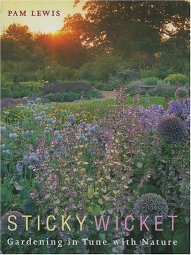 Sticky Wicket: Gardening in Tune with Nature: Lewis, Pam