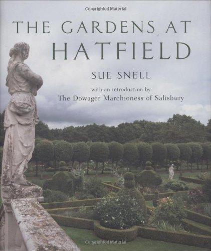 The Gardens at Hatfield. [Signed by Marjorie Salisbury].: Snell, Sue. (Marjorie Salisbury).