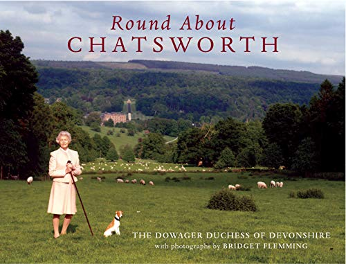 Round about Chatsworth, the Dowager Duchess of: Deborah, Duchess of