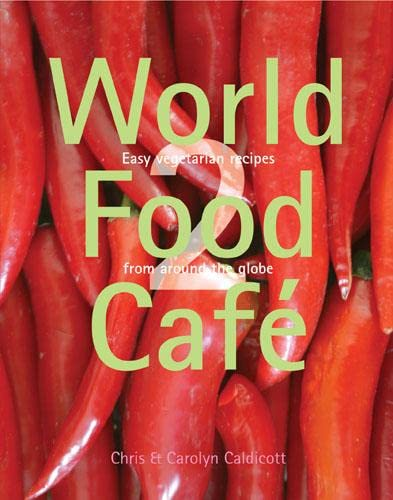 9780711225404: World Food Cafe 2: Easy Vegetarian Recipes from Around the Globe: v. 2
