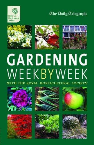 9780711225480: RHS Gardening Week by Week (Daily Telegraph)