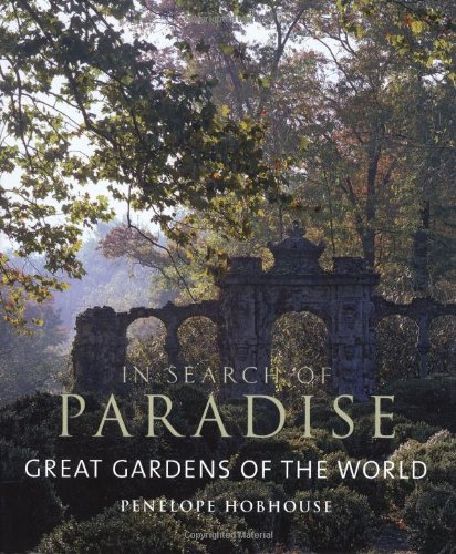 9780711226159: In Search of Paradise: Great Gardens of the World