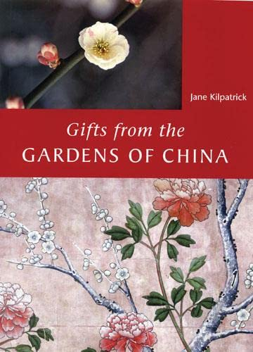 9780711226302: Gifts from the Gardens of China: The Introduction of Traditional Chinese Garden Plants to Britain 1698-1862