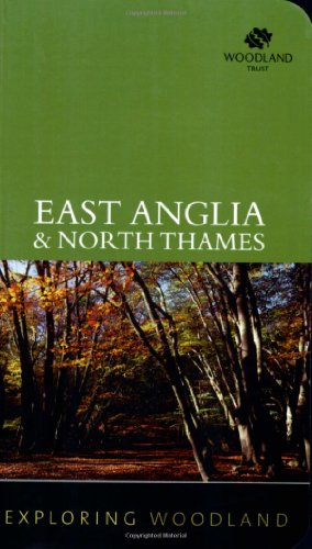 9780711226708: East Anglia and North Thames (Exploring Woodland)