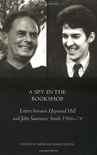 9780711226982: A Spy In The Bookshop: Letters Between Heywood Hill and John Saumerez Smith 1965-74