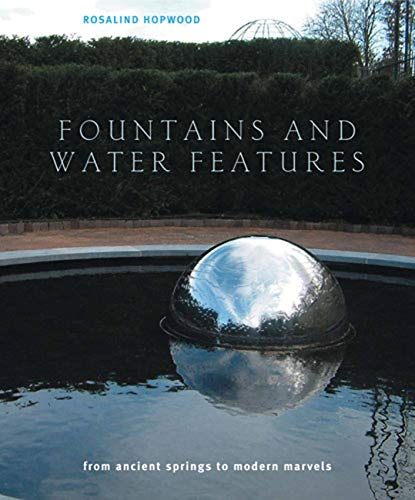 FOUNTAINS AND WATER FEATURES from Ancient Springs: Hopwood, Rosalind