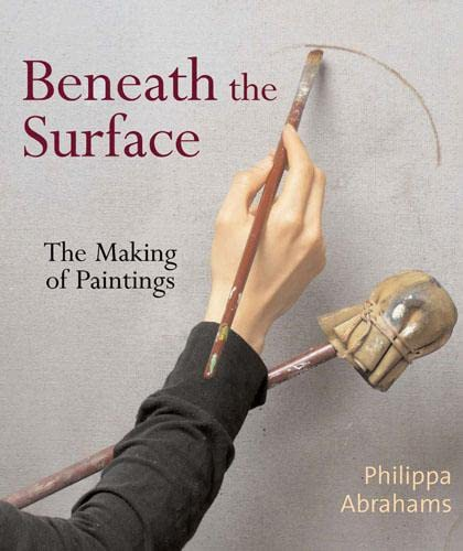 9780711227569: Beneath the Surface: The Making of Paintings