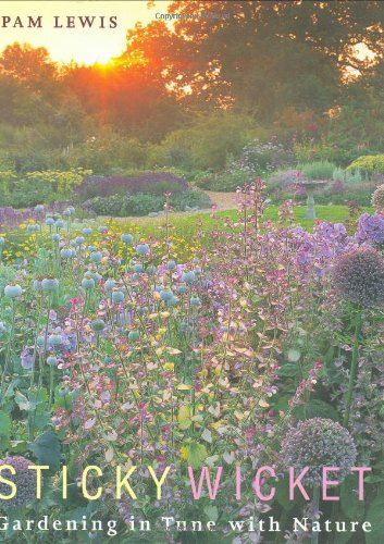 Sticky Wicket: Gardening in Tune With Nature: Lewis, P
