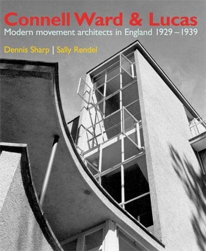 9780711227682: Connell Ward and Lucas: Modernist Architecture in England