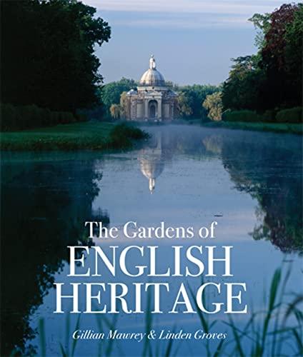 The Gardens of English Heritage: Mawrey, Gillian, Groves,