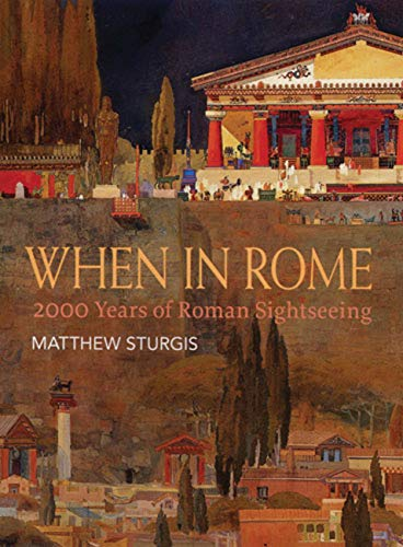 9780711227828: When in Rome: 2000 Years of Roman Sightseeing