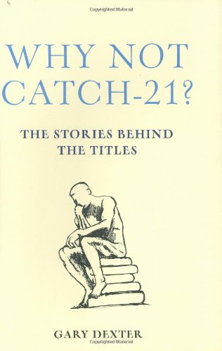 9780711227965: Why Not Catch-21?: The Stories Behind the Titles