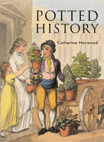 9780711228009: Potted History: The Story of Plants in the Home