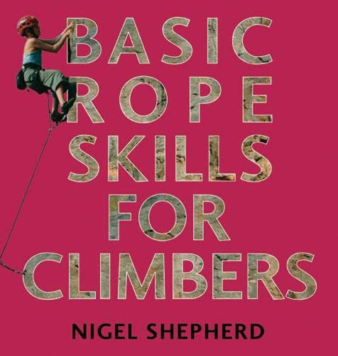 Basic Rope Skills for Climbers: Frances Lincoln